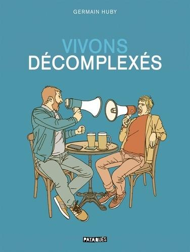 VIVONS DECOMPLEXES HUBY, GERMAIN DELCOURT