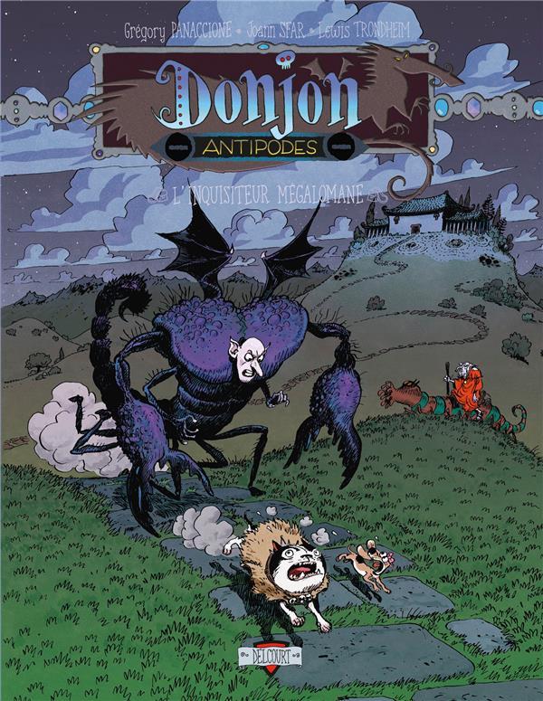 DONJON ANTIPODES  -  - 9 999,  L'INQUISITEUR MEGALOMANE SFAR, JOANN  DELCOURT