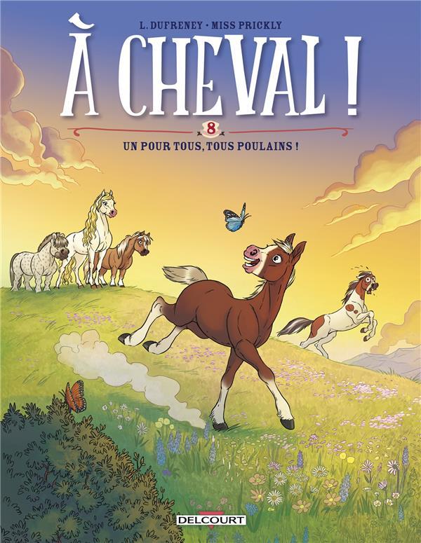 A CHEVAL ! T.8  -  UN POUR TOUS, TOUS POULAINS ! DUFRENEY, LAURENT  DELCOURT