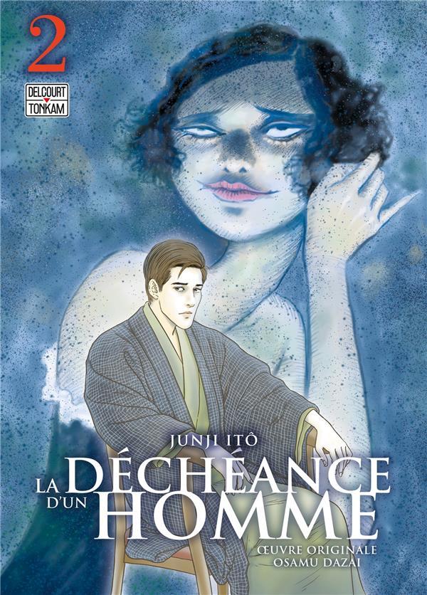 LA DECHEANCE D'UN HOMME T.2 DAZAI/ITO DELCOURT