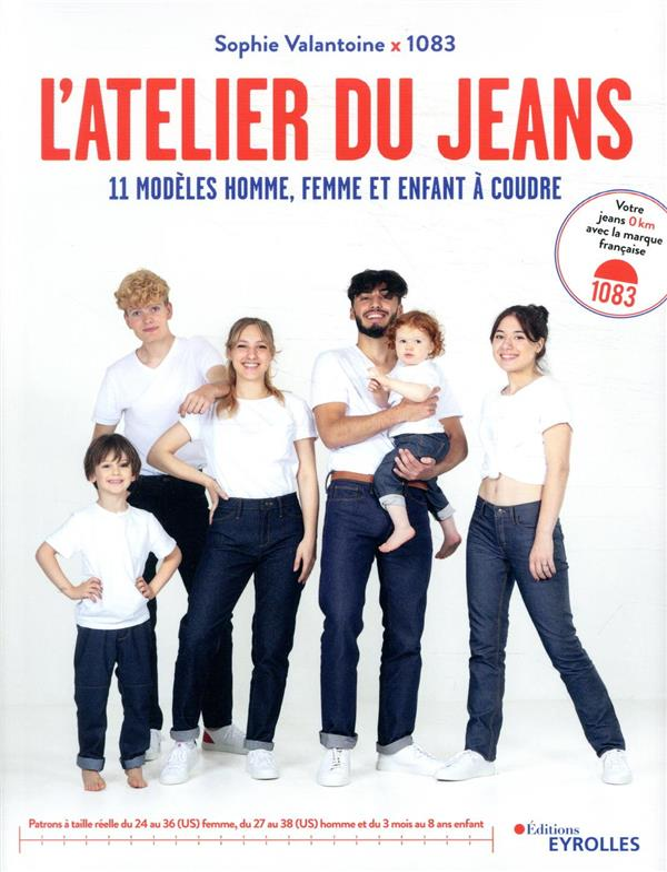 L'ATELIER DU JEAN  -  11 MODELES HOMME, FEMME ET ENFANT A COUDRE VALANTOINE, SOPHIE EYROLLES