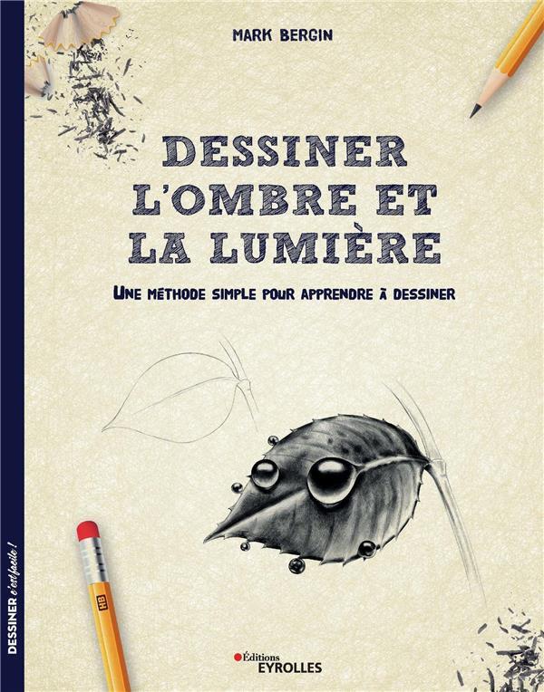 DESSINER L'OMBRE ET LA LUMIERE     UNE METHODE SIMPLE POUR APPRENDRE A DESSINER