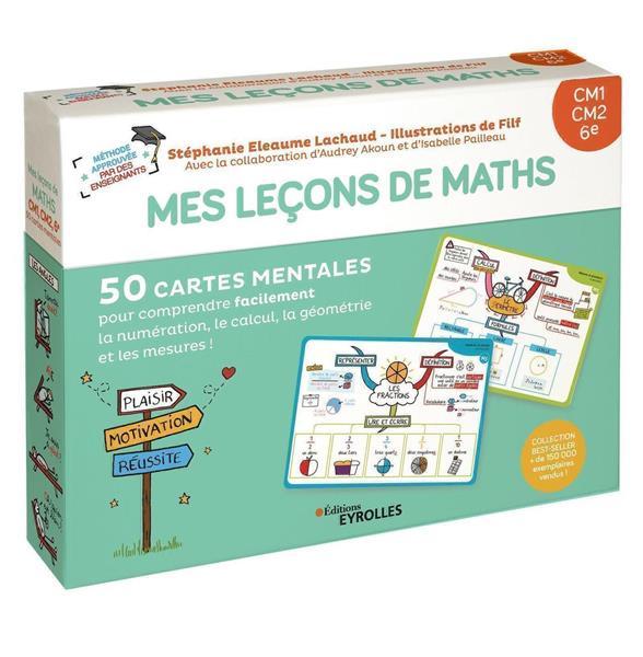 MES LECONS DE MATHEMATIQUES  -  CM1, CM2, 6E (2E EDITION)