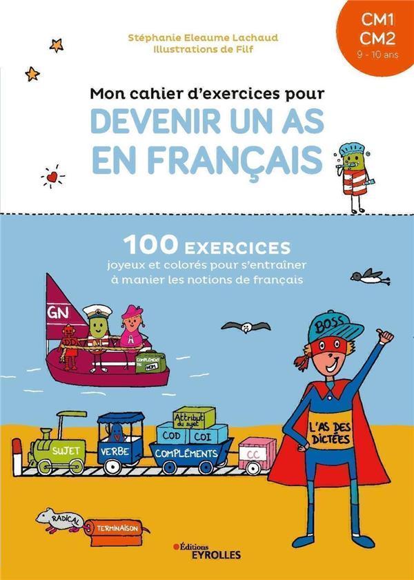 MON CAHIER D'EXERCICES POUR DEVENIR UN AS EN FRANCAIS CM1-CM2 : 910 ANS ELEAUME LACHAUD/FILF EYROLLES
