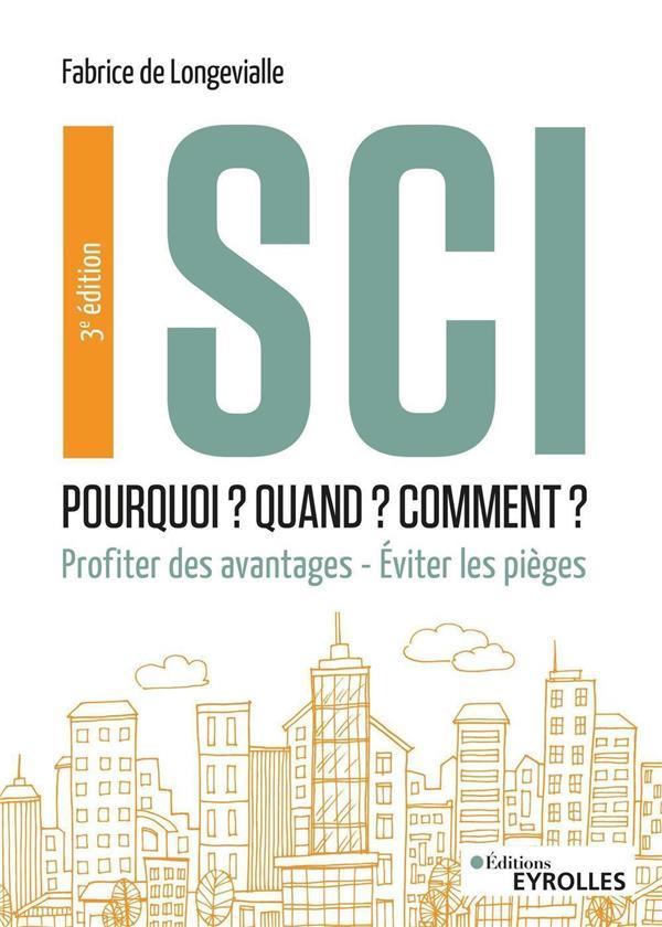 SCI : POURQUOI ? QUAND ? COMMENT ? PROFITER DES AVANTAGES (3E EDITION)