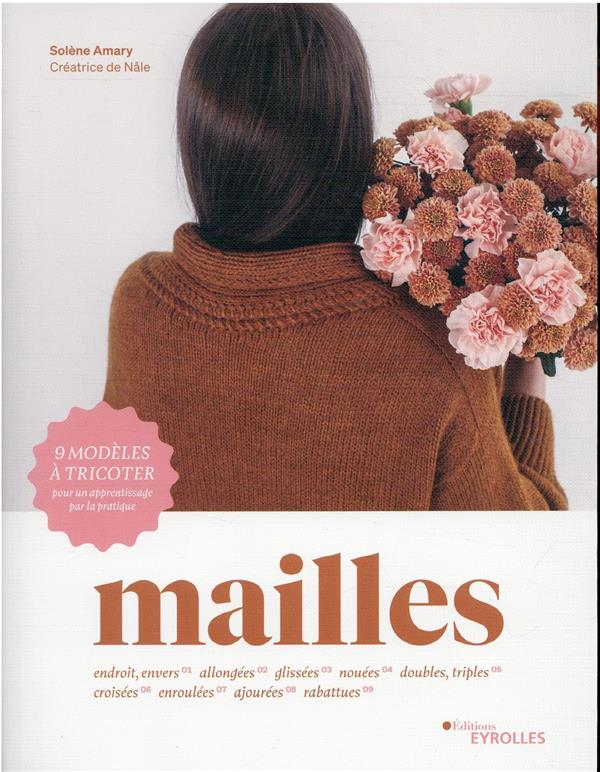 MAILLES - ENDROIT, ENVERS 01 ALLONGEES 02 GLISSEES 03 NOUEES 04 DOUBLES, TRIPLES 05 CROISEES 06 ENRO