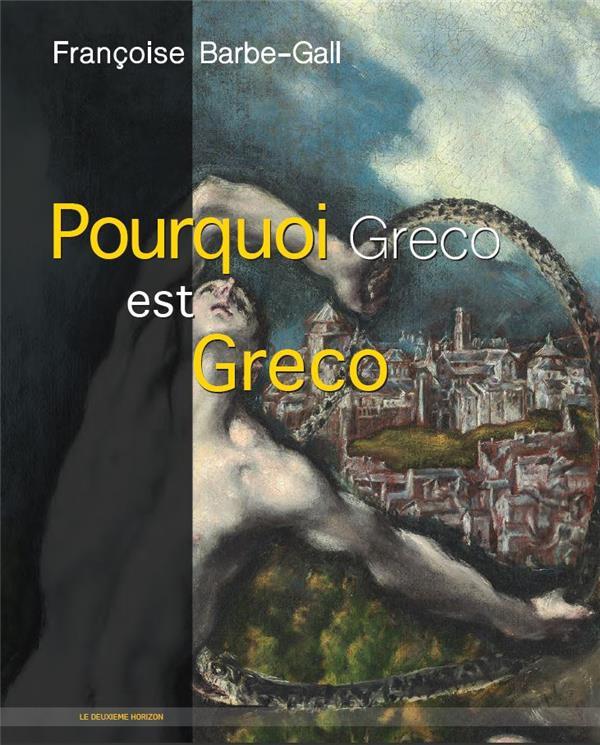 POURQUOI GRECO EST GRECO BARBE-GALL FRANCOISE DU LUMIGNON
