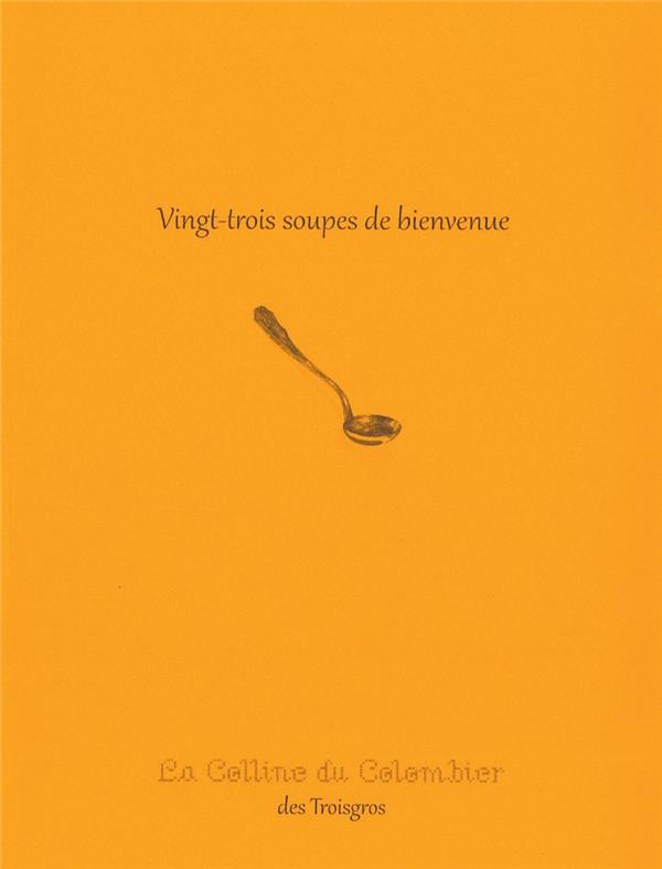 VINGT-TROIS SOUPES DE BIENVENUE