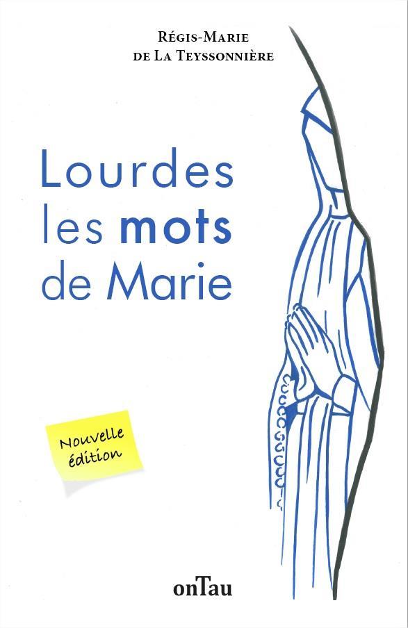 LOURDES LES MOTS DE MARIE