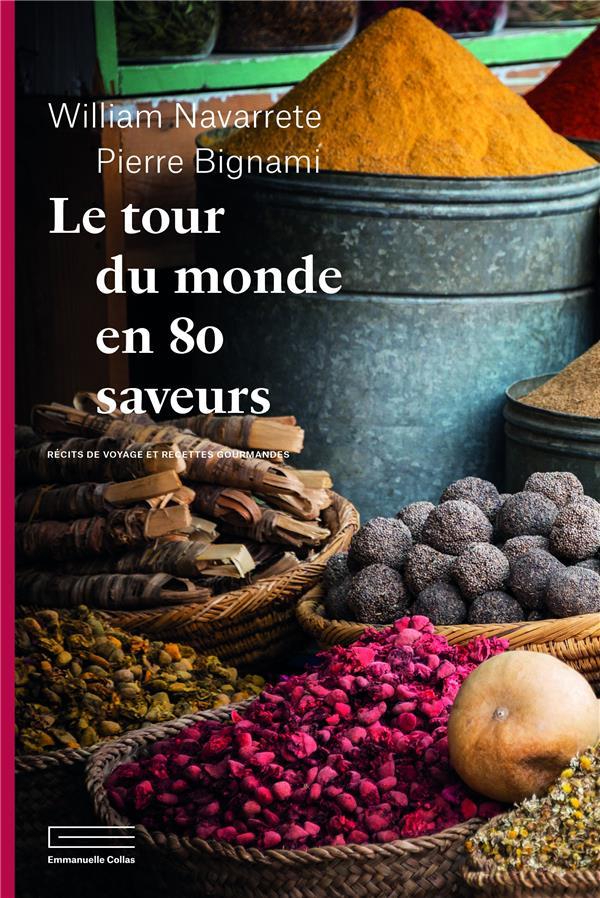 LE TOUR DU MONDE EN 80 SAVEURS NAVARRETE/BIGNAMI DU LUMIGNON