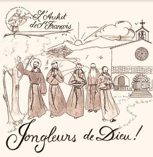 L'ARCHET DE SAINT FRANCOIS N.1  -  JONGLEURS DE DIEU !