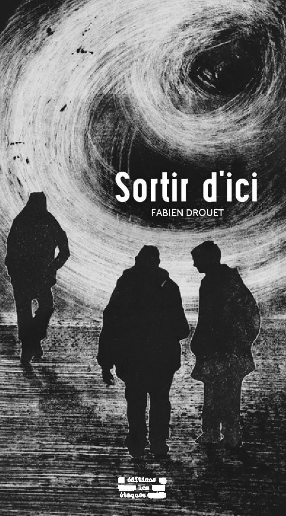 SORTIR D'ICI