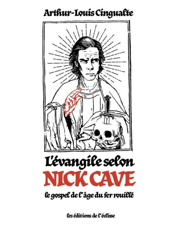 EVANGILE SELON NICK CAVE (L') - LE GOSPEL DE L'AGE DU FER ROUILLE CINGUALTE A-L. DU LUMIGNON