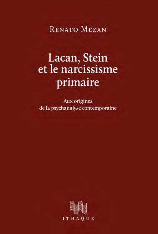 LACAN, STEIN ET LE NARCISSISME PRIMAIRE, AUX ORIGINES DE LA PSYCHANALYSE CONTEMPORAINE