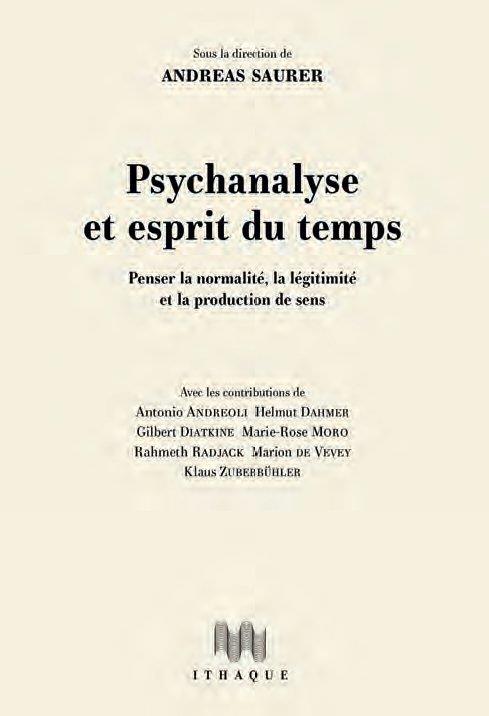 PSYCHANALYSE ET ESPRIT DU TEMPS : PENSER LA NORMALITE, LA LEGITIMITE ET LA PRODUCTION DE SENS