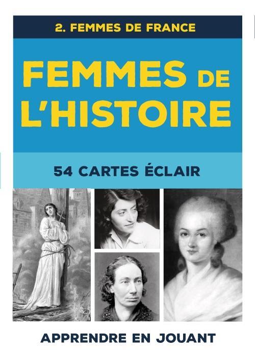 FEMMES DE L'HISTOIRE, 54 CARTES ECLAIR T.2  -  FEMMES DE FRANCE COLLECTIF/HADDOCK DU LUMIGNON