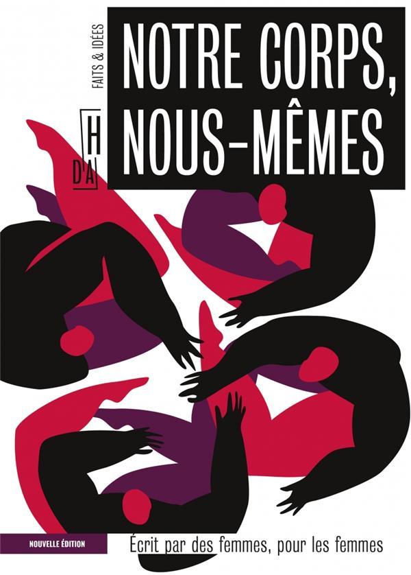 NOTRE CORPS, NOUS MEMES     ECRIT PAR DES FEMMES, POUR LES FEMMES