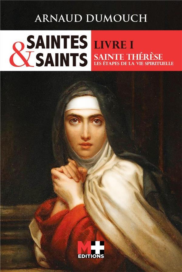 SAINTES ET SAINTS T.1  -  SAINTE THERESE, LES ETAPES DE LA VIE SPIRITUELLE