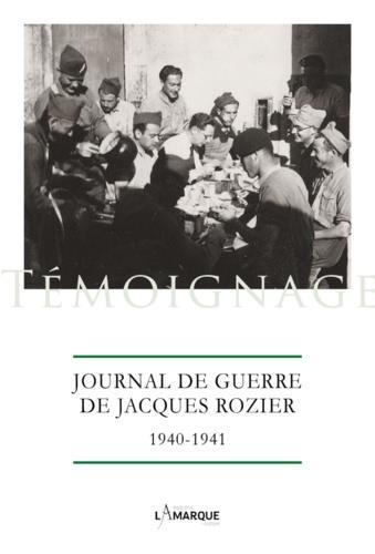 JOURNAL DE GUERRE DE JACQUES ROZIER, 1940-1940 ROZIER JACQUES DU LUMIGNON