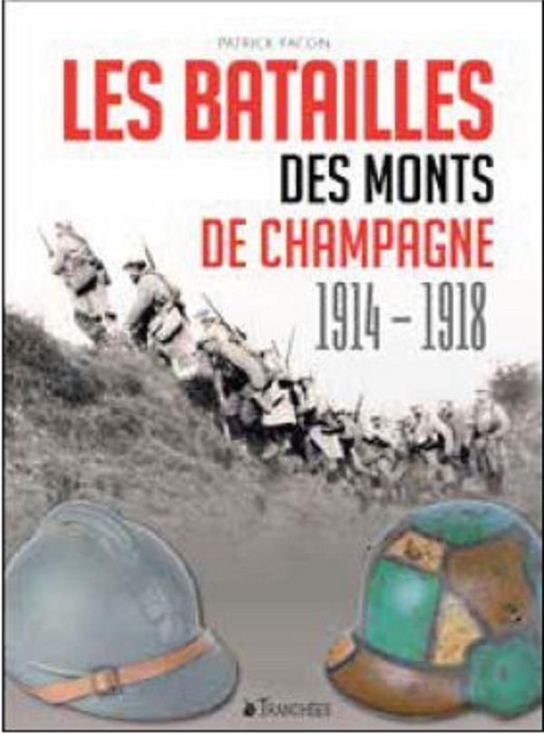 LES BATAILLES DES MONTS DE CHAMPAGNE 1914-1918  DU LUMIGNON