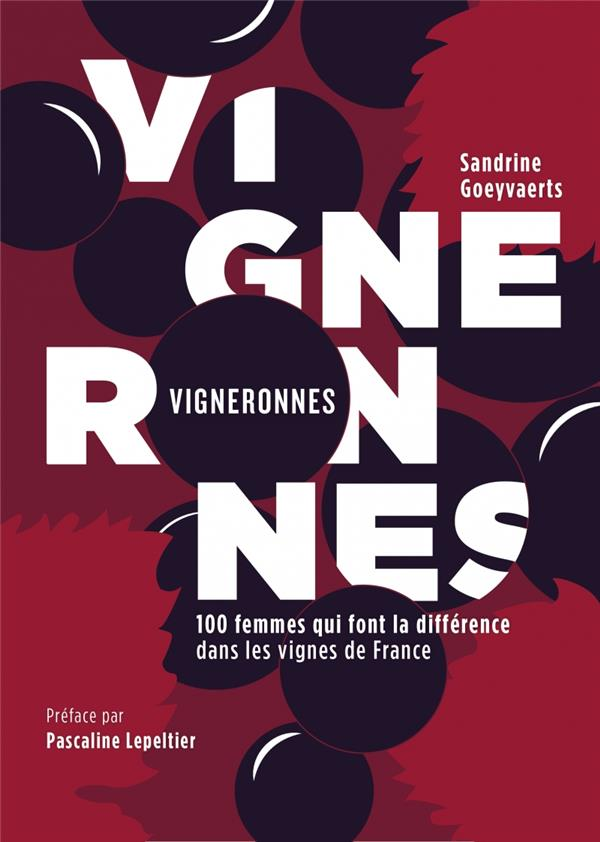 VIGNERONNES - 100 FEMMES QUI F GOEYVAERTS/LEPELTIER NOURITURFU