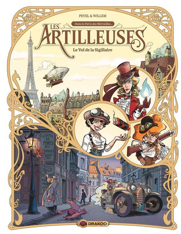 PEVEL/WILLEM - LES ARTILLEUSES T.1  -  LE VOL DE LA SIGILLAIRE