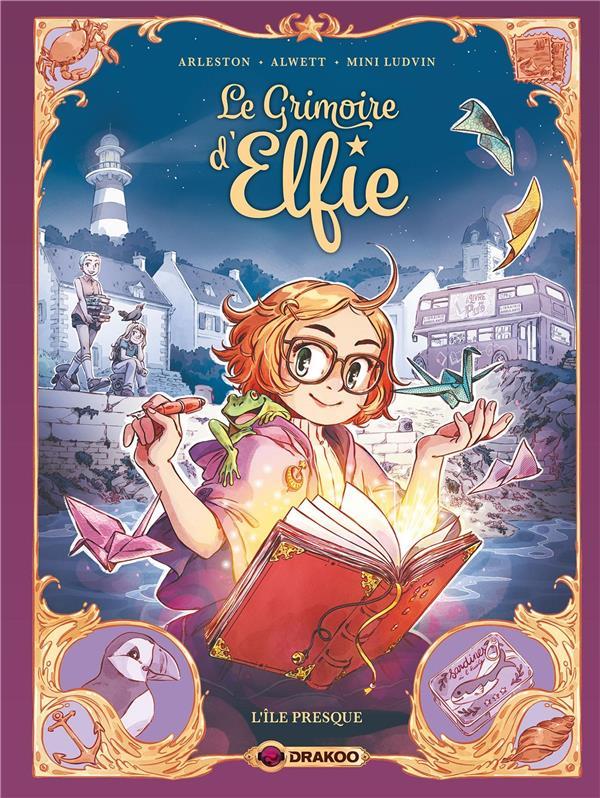 LE GRIMOIRE D'ELFIE T.1  -  L'ILE PRESQUE