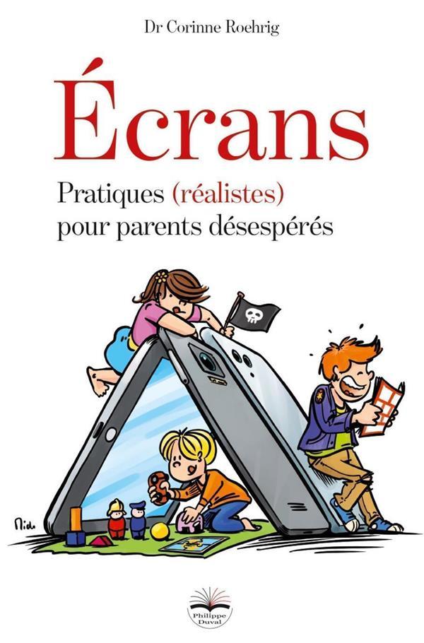 ECRANS  -  PRATIQUES (REALISTES) POUR PARENTS DESESPERES