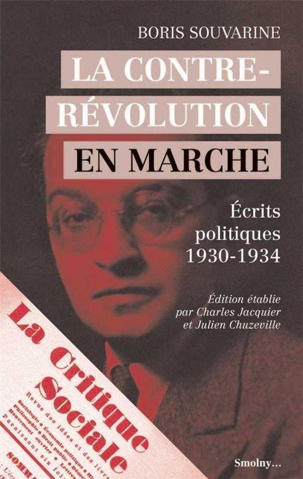 LA CONTRE-REVOLUTION EN MARCHE  -  ECRITS POLITIQUES, 1930-1934