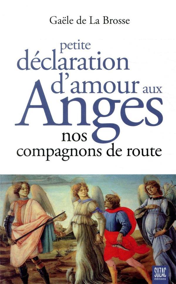 PETITE DECLARATION D'AMOUR AUX ANGES     NOS COMPAGNONS DE ROUTE