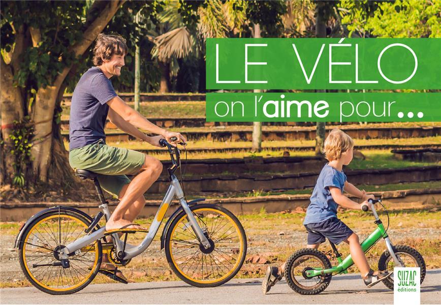 LE VELO, ON L'AIME POUR... COLLECTIF DU LUMIGNON