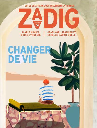 ZADIG N.7  -  CHANGER DE VIE FOTTORINO ERIC NC