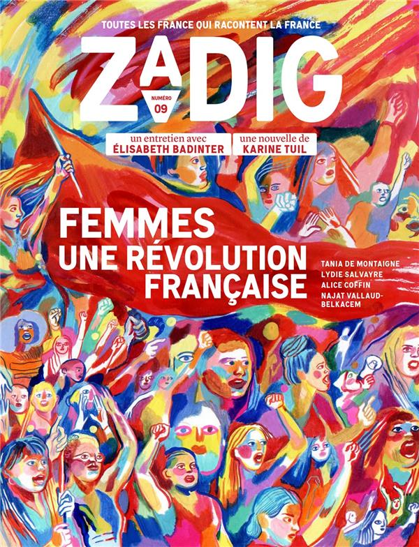 ZADIG N.9  -  FEMMES, UNE REVOLUTION FRANCAISE FOTTORINO ERIC /  VE NC