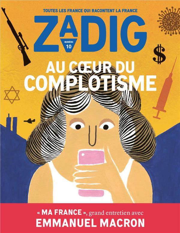 ZADIG N.10  -  AU COEUR DU COMPLOTISME FOTTORINO ERIC / VEY NC
