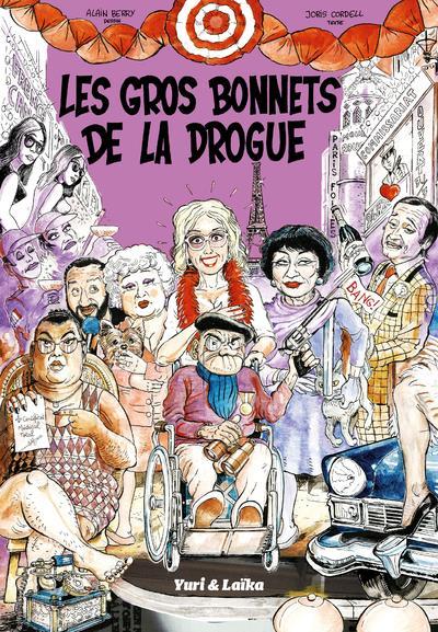 LES GROS BONNETS DE LA DROGUE BERRY/CORDELL DU LUMIGNON