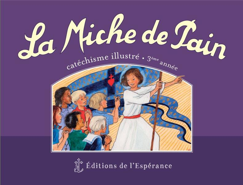 LA MICHE DE PAIN  -  CATECHISME ILLUSTRE  -  3E ANNEE  -  VIOLET
