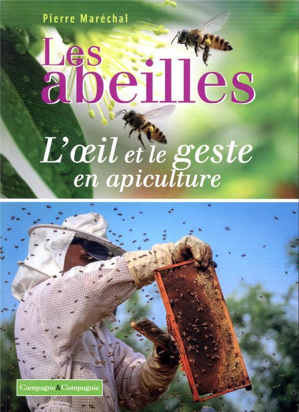 LES ABEILLES  -  L'OEIL ET LE GESTE EN APICULTURE MARECHAL, PIERRE BOOKS ON DEMAND