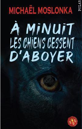 A MINUIT LES CHIENS CESSENT D'ABOYER