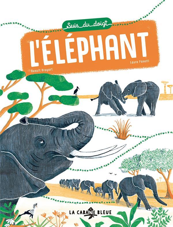 SUIS DU DOIGT L'ELEPHANT BROYART/FANELLI BOOKS ON DEMAND