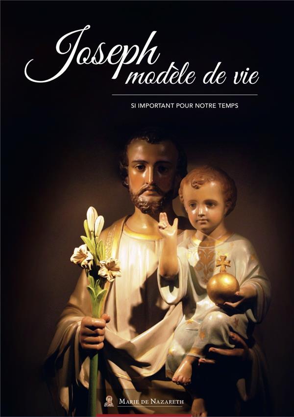 JOSEPH MODELE DE VIE  -  SI IMPORTANT POUR NOTRE TEMPS