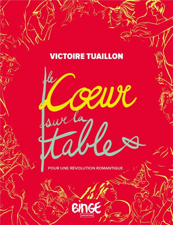 LE COEUR SUR LA TABLE - POUR UNE REVOLUTION ROMANTIQUE TUAILLON VICTOIRE BOOKS ON DEMAND