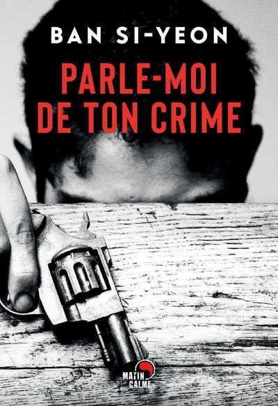 PARLE-MOI DE TON CRIME BAN SI-YEON BOOKS ON DEMAND