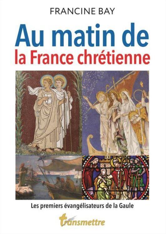 AU MATIN DE LA FRANCE CHRETIENNE