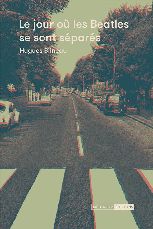 LE JOUR OU LES BEATLES SE SONT SEPARES BLINEAU HUGUES BOOKS ON DEMAND