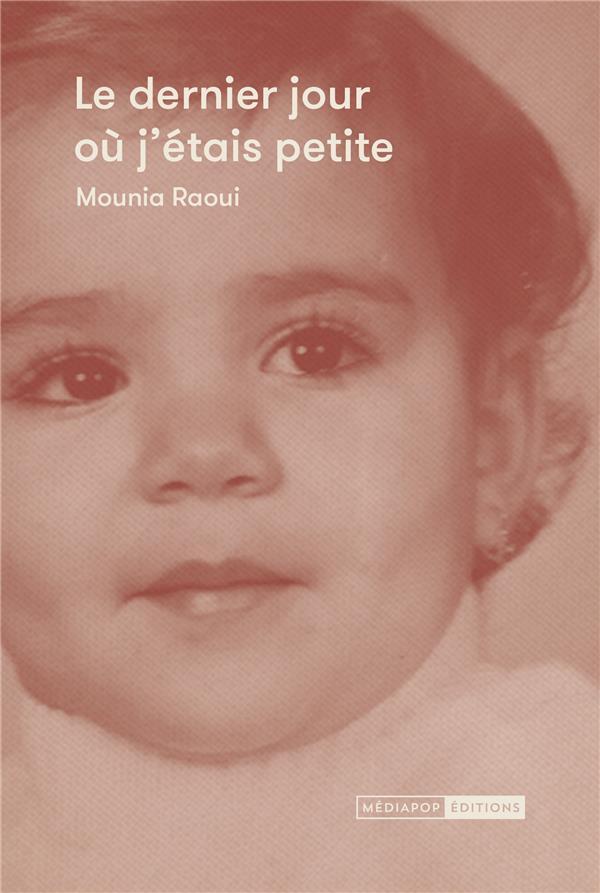 LE DERNIER JOUR OU J'ETAIS PETITE RAOUI MOUNIA BOOKS ON DEMAND