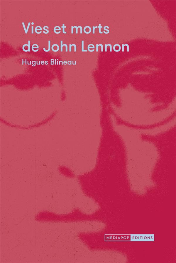 VIES ET MORTS DE JOHN LENNON BLINEAU HUGUES BOOKS ON DEMAND