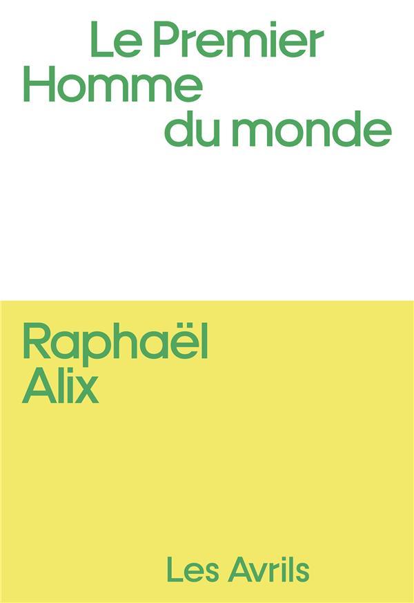 LE PREMIER HOMME DU MONDE ALIX, RAPHAEL BOOKS ON DEMAND