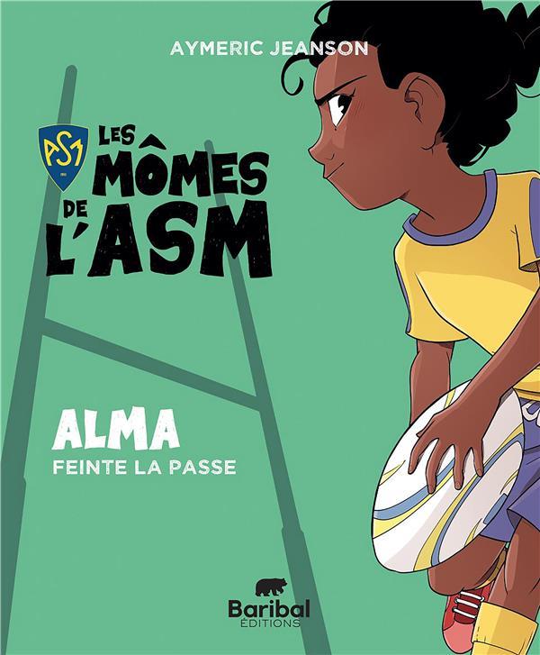LES MOMES DE L'ASM : ALMA FEINTE LA PASSE JEANSON, AYMERIC BOOKS ON DEMAND