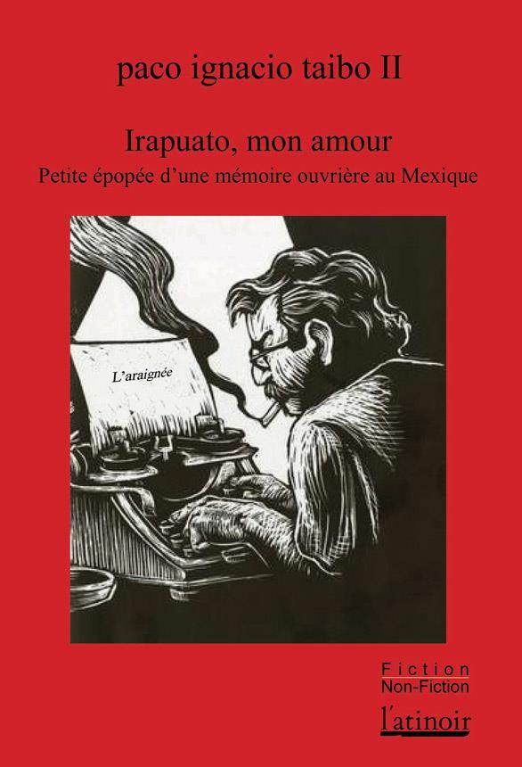 IRAPUATO MON AMOUR (NED 2021) - PETITE EPOPEE DA UNE MEMOIRE OUVRIERE AU MEXIQUE