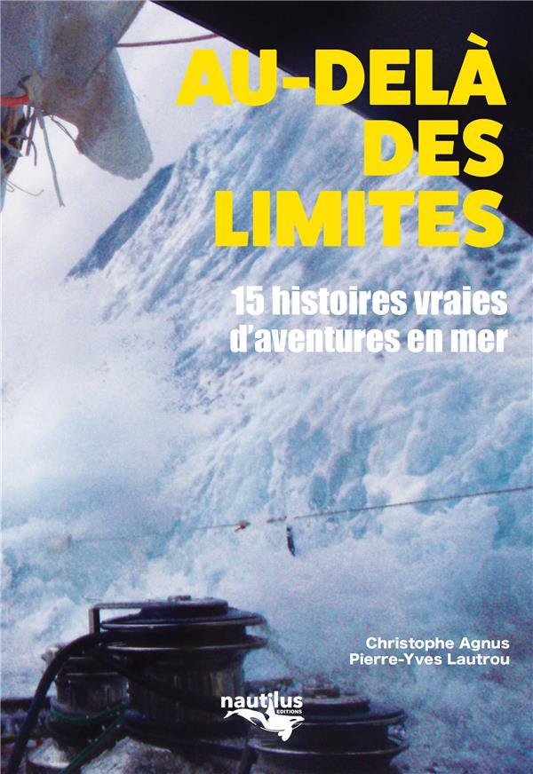 AU-DELA DES LIMITES  -  15 HISTOIRES VRAIES D'AVENTURE EN MER AGNUS CHRISTOPHE BOOKS ON DEMAND